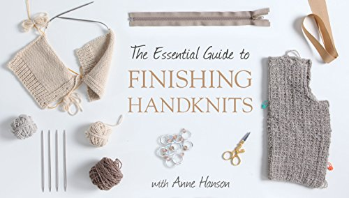 The Essential Guide to Finishing Handknits