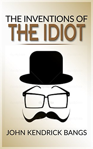 book cover of The Inventions of the Idiot