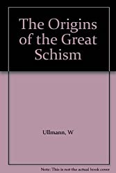 The Origins of the Great Schism