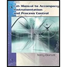 Lab Manual for Bartelt's Instrumentation and Process Control by Terry L.M. Bartelt (2006-12-05)