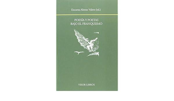 Poesía y poetas bajo el franquismo: 175 Biblioteca Filológica Hispana: Amazon.es: Alonso Valero, Encarna: Libros