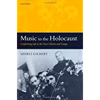 Music in the Holocaust: Confronting Life in the Nazi Ghettos and Camps (Oxford Historical Monographs) book cover