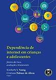 capa de Dependência de Internet em Crianças e Adolescentes: Fatores de Risco, Avaliação e Tratamento