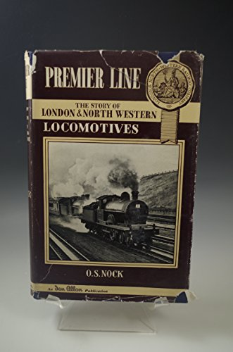 PREMIER LINE THE STORY OF LONDON & NORTH WESTERN LOCOMOTIVES O.S. NOCK 1952 HARDCOVER