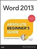 Word 2013 Absolute Beginner's Guide, Sherry Kinkoph Gunter, 0789750902