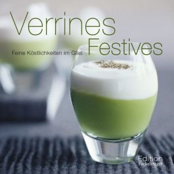 Verrines Festives: Feine Köstlichkeiten im Glas