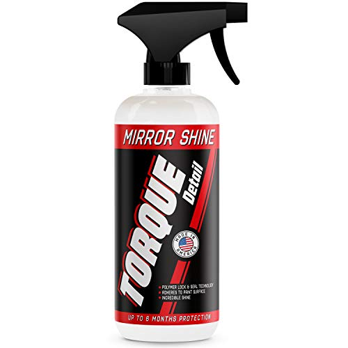 - Mirror Shine - Super Gloss Wax & Sealant Hybrid Spray by Torque Detail - Superior Shine & Professional Detailer Protection - Quickly Applies in Minutes, Each Coat Last Months - 16oz Bottle