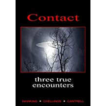 Contact, Three True Encounters: Transcribed from the Himalayan Field Notes of Explorer M.G. Hawking