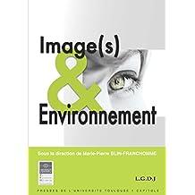 Image(s) & Environnement (Actes de colloques de l'IFR t. 12) (French Edition)