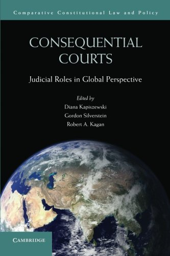 Consequential Courts: Judicial Roles in Global Perspective (Comparative Constitutional Law and Policy)