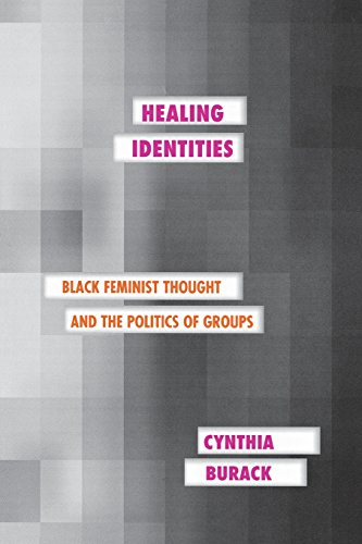Search : Healing Identities: Black Feminist Thought and the Politics of Groups (Psychoanalysis and Social Theory)