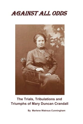 Against All Odds: The Trials, Tribulations and Triumphs of Mary Duncan Crandall