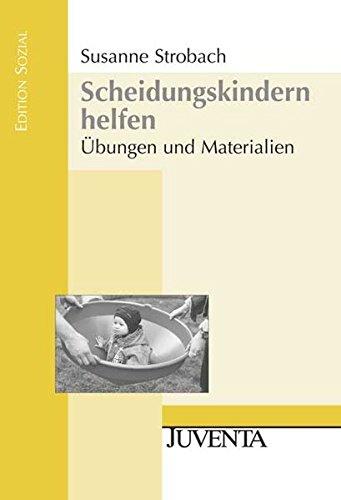 Scheidungskindern helfen: Übungen und Materialien. (Edition Sozial)