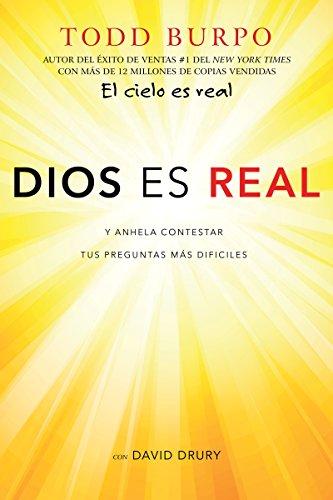 Dios es real: Y anhela contestar tus preguntas más difíciles (Spanish Edition)