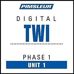 Twi Phase 1, Unit 01