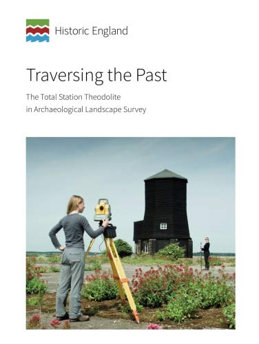 Traversing the Past: The Total Station Theodolite in Archaeological Landscape Survey