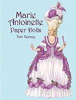 Marie Antoinette Paper Dolls (Dover Royal Paper