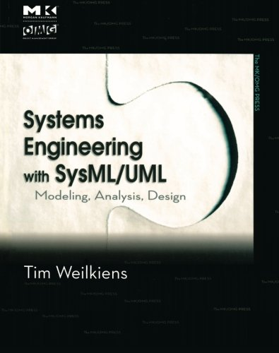 Systems Engineering with SysML/UML: Modeling, Analysis, Design (The MK/OMG Press) by Morgan Kaufmann
