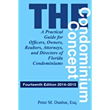 The Condominium Concept: A Practical Guide for Officers, Owners, Realtors, Attorneys, and Directors of Florida Condominiums