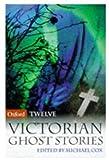 Twelve Victorian Ghost Stories, , 0192880268