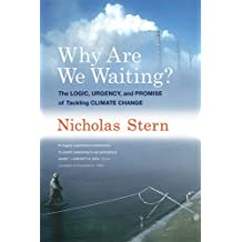 Why Are We Waiting?: The Logic, Urgency, and Promise of Tackling Climate Change