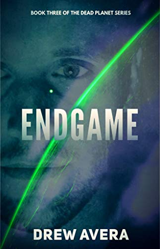 ENDGAME (The Dead Planet Series Book 3)