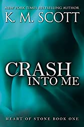 Crash Into Me: Heart of Stone Series #1
