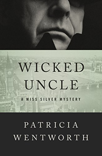 Wicked Uncle (The Miss Silver Mysteries Book 12)