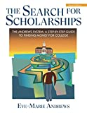 The Search for Scholarships: The Andrews System: A Step-By-Step Guide To Finding Money For College