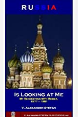 RUSSIA IS LOOKING AT ME, (My Rendezvous with Russia, 1977 – 1981) Kindle Edition