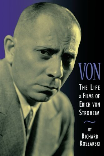 Download Von - The Life and Films of Erich Von Stroheim: Revised and Expanded Edition PDF