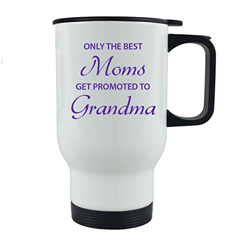 Only the Best Moms Get Promoted to Grandma 14 oz Stainless Steel Travel Coffee Mug - Great Gift for Mothers's Day Birthday or Christmas Gift for Mom Grandma Wife (White)