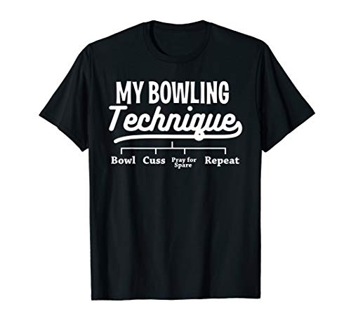 My Bowling Technique T-Shirt Funny Bowl League Member Tee (Best Technique For Bowling)