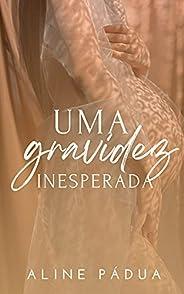UMA GRAVIDEZ INESPERADA (Livro Único)