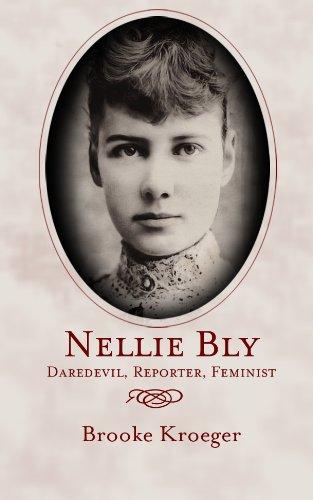 Nellie Bly: Daredevil. Reporter. Feminist