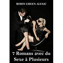 7 Romans avec du Sexe à Plusieurs (French Edition)