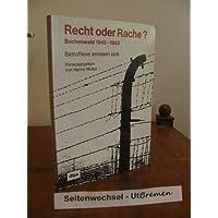 Recht oder Rache? Buchenwald 1945-1950. Betroffene erinnern sich