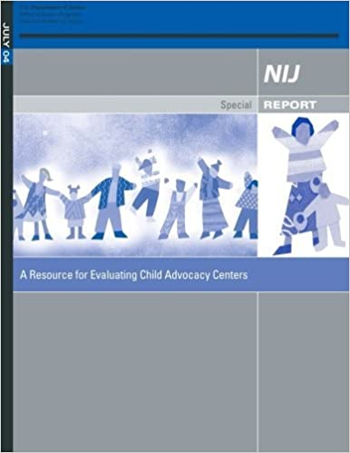 Book A Resource for Evaluating Child Advocacy Centers by U.S. Department of Justice (2015-01-19)