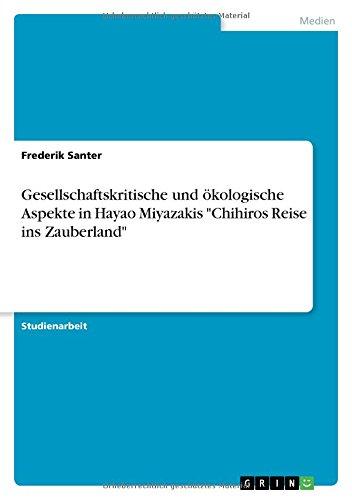 Download Gesellschaftskritische Und Ökologische Aspekte in Hayao Miyazakis Chihiros Reise Ins Zauberland (German Edition) pdf epub