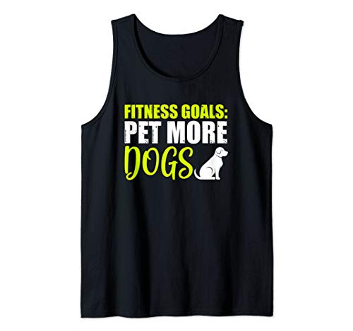 (Fitness Goals: Pet More Dogs Tank Top)