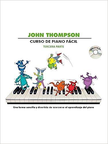 John Thompson: Curso de Piano Facil Tercera Parte: Amazon.es: Libros en idiomas extranjeros
