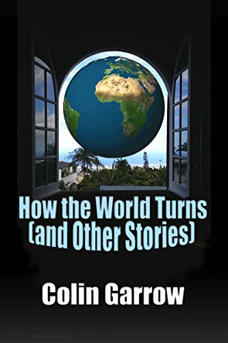 How the World Turns (and Other Stories)