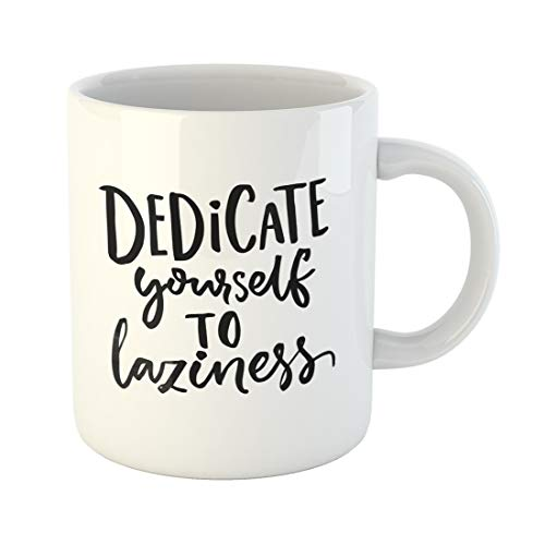 Emvency Funny Coffee Mug Fun Dedicate Yourself to Laziness Funny Quote About Lazy and Weekend Saying 11 Oz Ceramic Coffee Mug Tea Cup Best Gift Or Souvenir