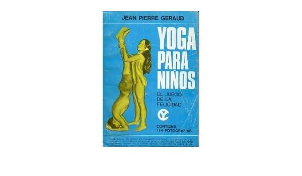 Yoga para niños, el juego de la felicidad.: Amazon.com: Books