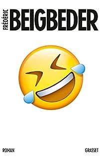 [L'homme qui pleure de rire], Beigbeder, Frédéric