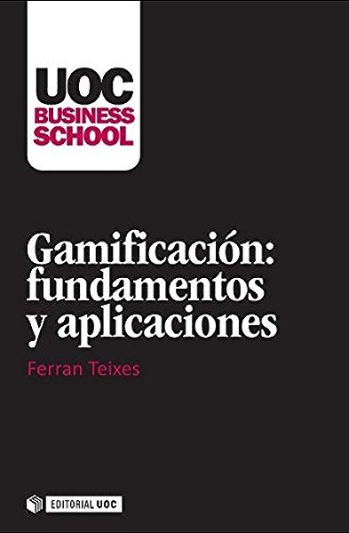 Gamificación: fundamentos y aplicaciones (UOC Business School) eBook: Argilés, Ferran Teixes: Amazon.es: Tienda Kindle