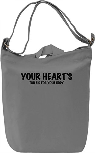 Your heart is too big for your body Borsa Giornaliera Canvas Canvas Day Bag| 100% Premium Cotton Canvas| DTG Printing|