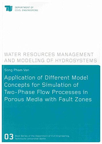 Application of Different Model Concepts for Simulation of Two-phase Flow Processes in Porous Media with Fault Zones (Heftreihe Des Instituts Fur Engineering, Technische Universitat Berlin) pdf epub