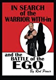 In Search of the Warrior With-In and the Battle of the Ego, Rod Power, 1449999212