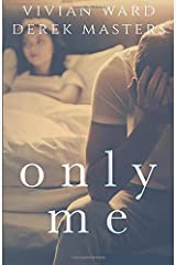 Only Me (The Only Series) (Volume 2) Paperback